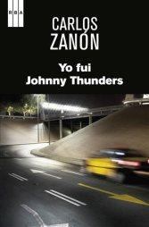 carlos zanon - yo fui johnny thunders